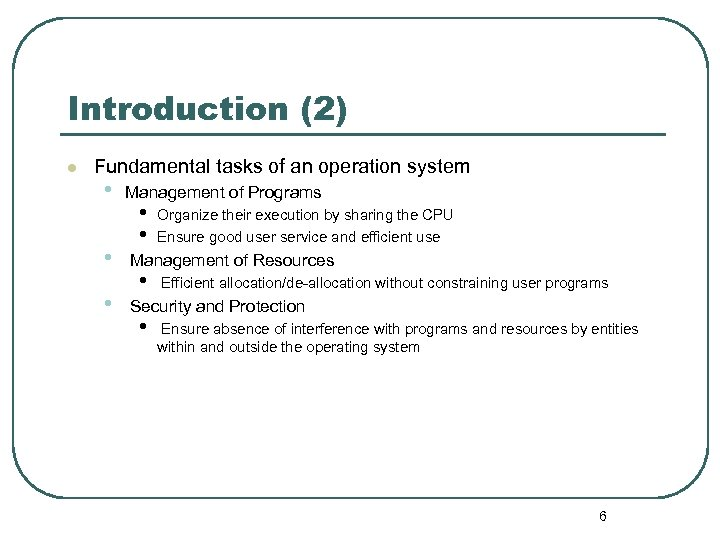 Introduction (2) l Fundamental tasks of an operation system • • • Management of