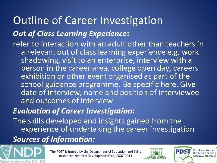 Outline of Career Investigation Out of Class Learning Experience: refer to interaction with an