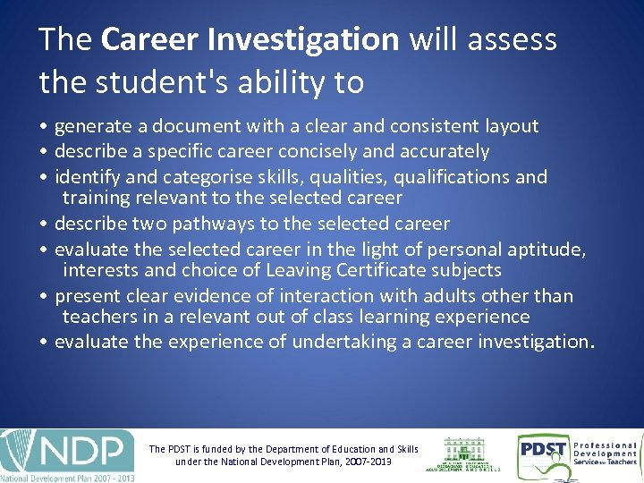 The Career Investigation will assess the student's ability to • generate a document with