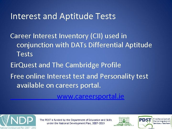 Interest and Aptitude Tests Career Interest Inventory (CII) used in conjunction with DATs Differential