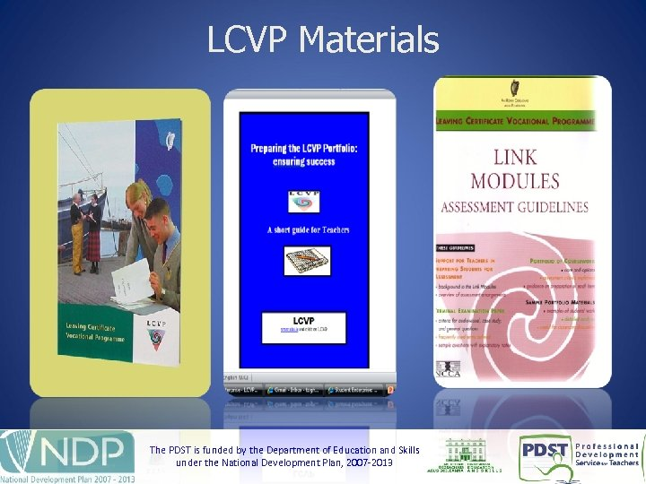 LCVP Materials © PDST, 2010 The PDST isis funded by the Department of Education