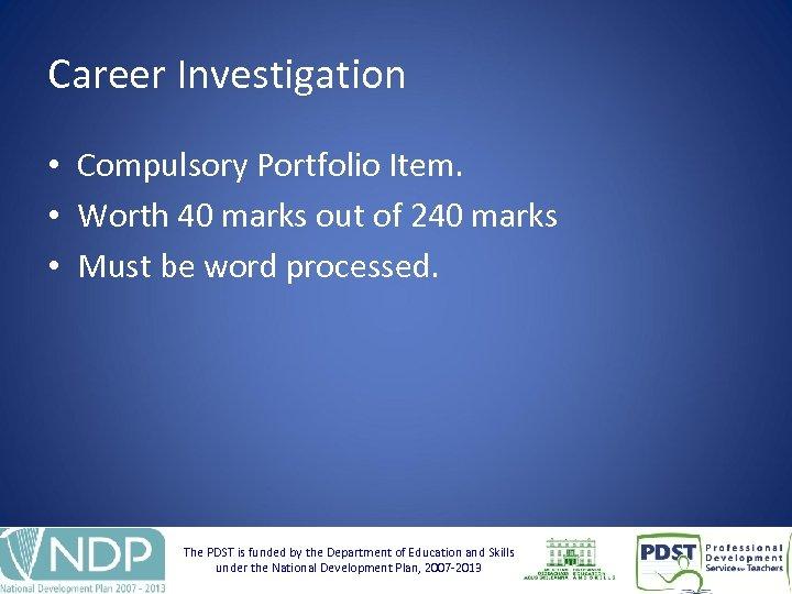 Career Investigation • Compulsory Portfolio Item. • Worth 40 marks out of 240 marks