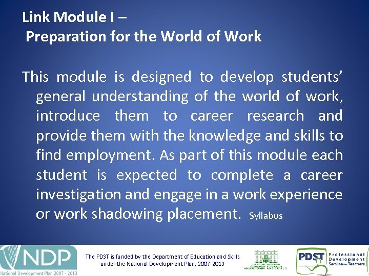 Link Module I – Preparation for the World of Work This module is designed