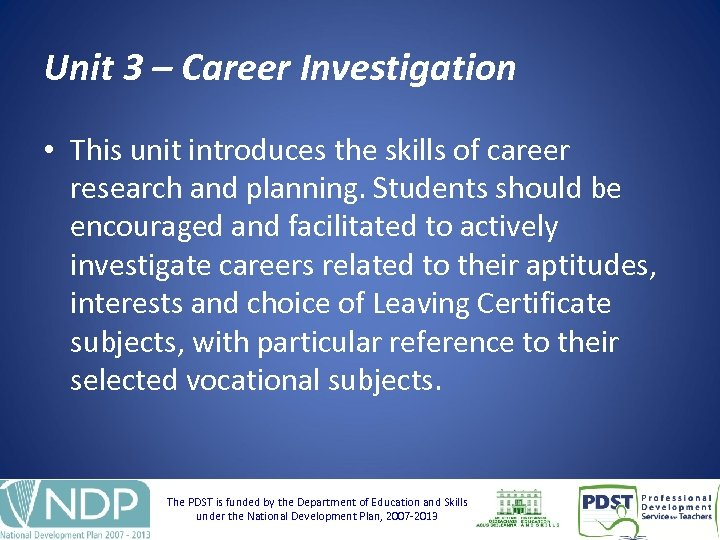 Unit 3 – Career Investigation • This unit introduces the skills of career research