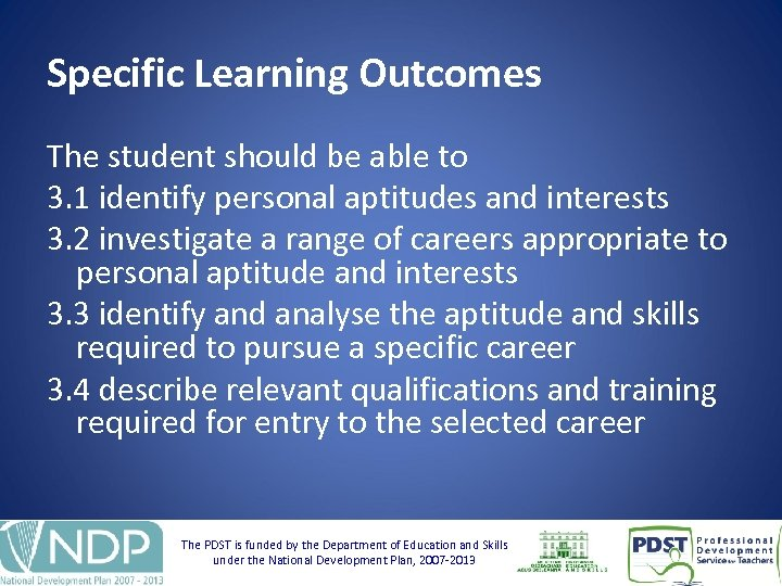 Specific Learning Outcomes The student should be able to 3. 1 identify personal aptitudes