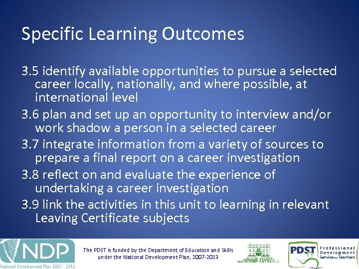 Specific Learning Outcomes 3. 5 identify available opportunities to pursue a selected career locally,