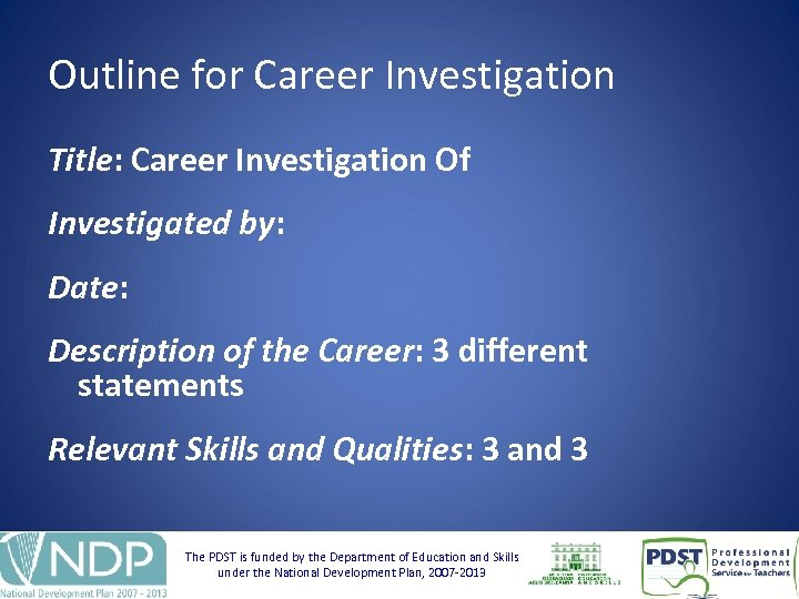 Outline for Career Investigation Title: Career Investigation Of Investigated by: Date: Description of the