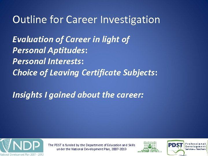 Outline for Career Investigation Evaluation of Career in light of Personal Aptitudes: Personal Interests: