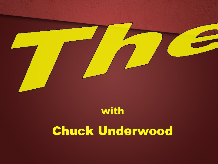 with Chuck Underwood