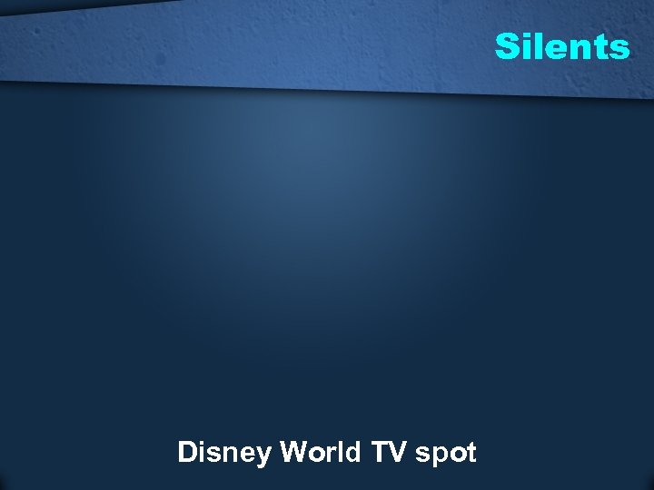 Silents Disney World TV spot