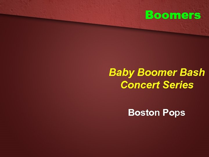 Boomers Baby Boomer Bash Concert Series Boston Pops