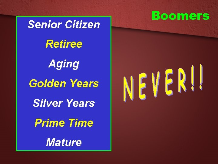 Senior Citizen Retiree Aging Golden Years Silver Years Prime Time Mature Boomers