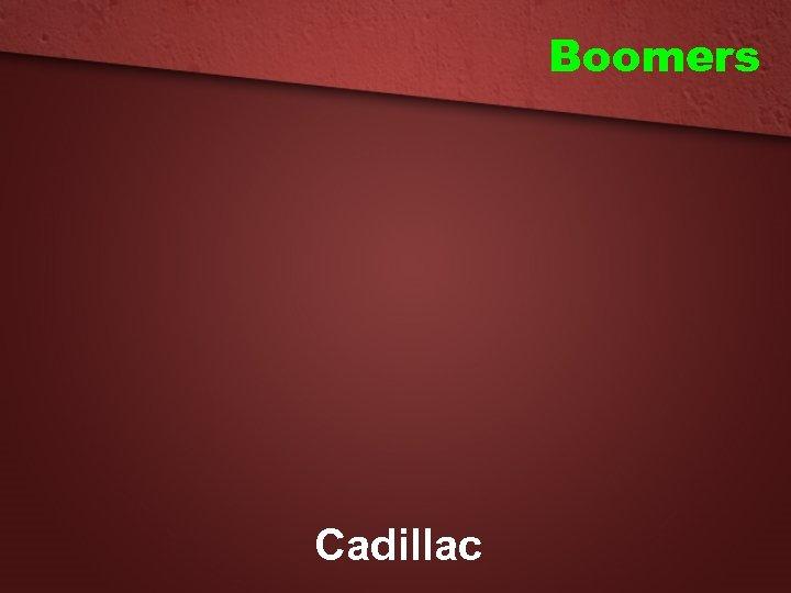 Boomers Cadillac