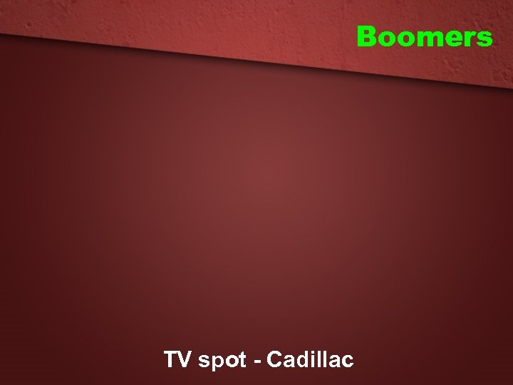 Boomers TV spot - Cadillac
