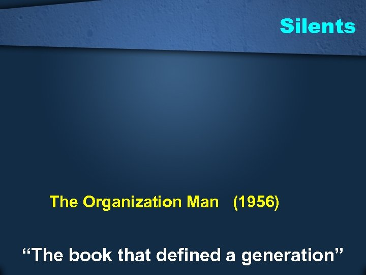 """Silents The Organization Man (1956) """"The book that defined a generation"""""""