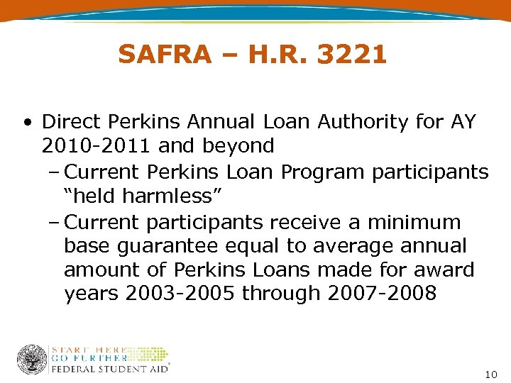 SAFRA – H. R. 3221 • Direct Perkins Annual Loan Authority for AY 2010