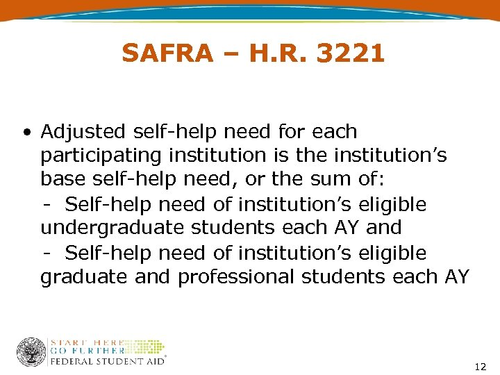 SAFRA – H. R. 3221 • Adjusted self-help need for each participating institution is