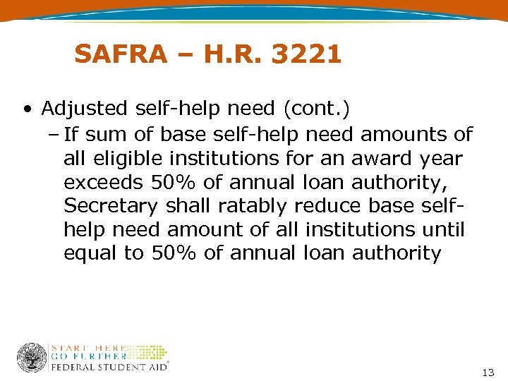 SAFRA – H. R. 3221 • Adjusted self-help need (cont. ) – If sum