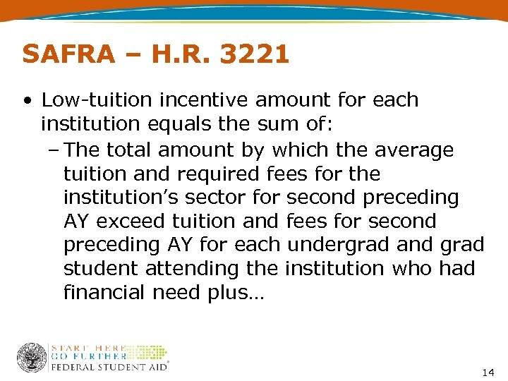 SAFRA – H. R. 3221 • Low-tuition incentive amount for each institution equals the