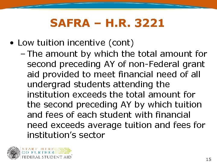 SAFRA – H. R. 3221 • Low tuition incentive (cont) – The amount by