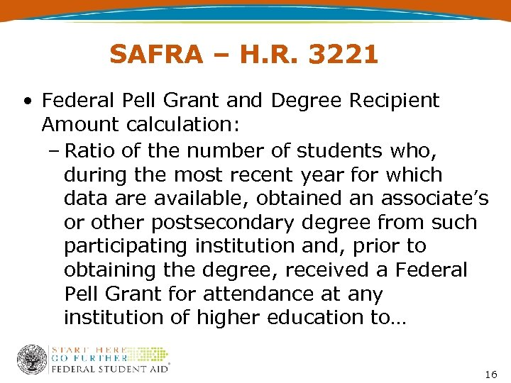 SAFRA – H. R. 3221 • Federal Pell Grant and Degree Recipient Amount calculation: