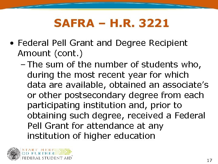 SAFRA – H. R. 3221 • Federal Pell Grant and Degree Recipient Amount (cont.