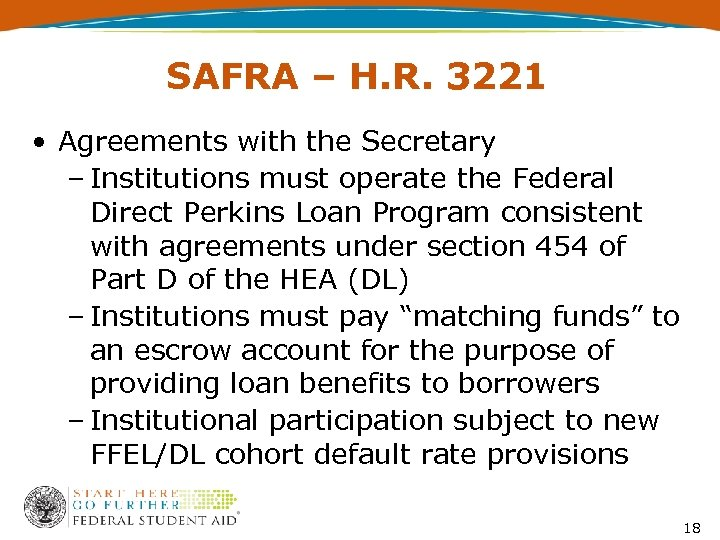 SAFRA – H. R. 3221 • Agreements with the Secretary – Institutions must operate