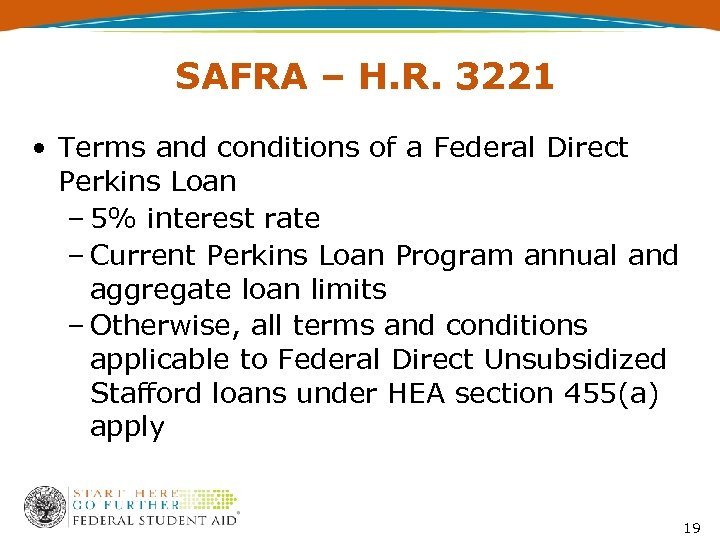 SAFRA – H. R. 3221 • Terms and conditions of a Federal Direct Perkins