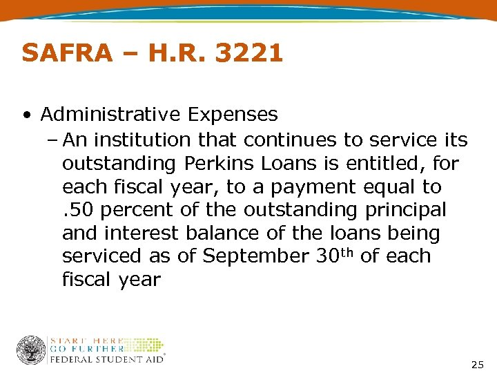 SAFRA – H. R. 3221 • Administrative Expenses – An institution that continues to