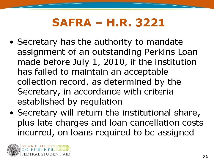 SAFRA – H. R. 3221 • Secretary has the authority to mandate assignment of