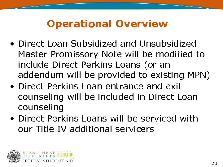 Operational Overview • Direct Loan Subsidized and Unsubsidized Master Promissory Note will be modified