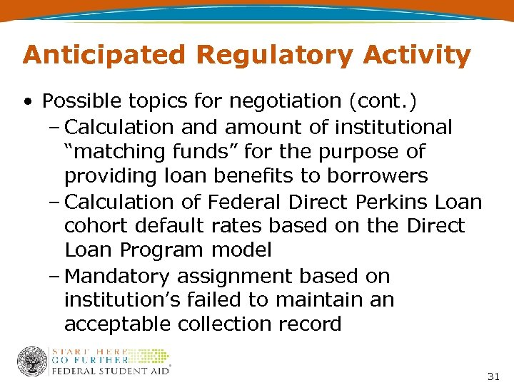 Anticipated Regulatory Activity • Possible topics for negotiation (cont. ) – Calculation and amount