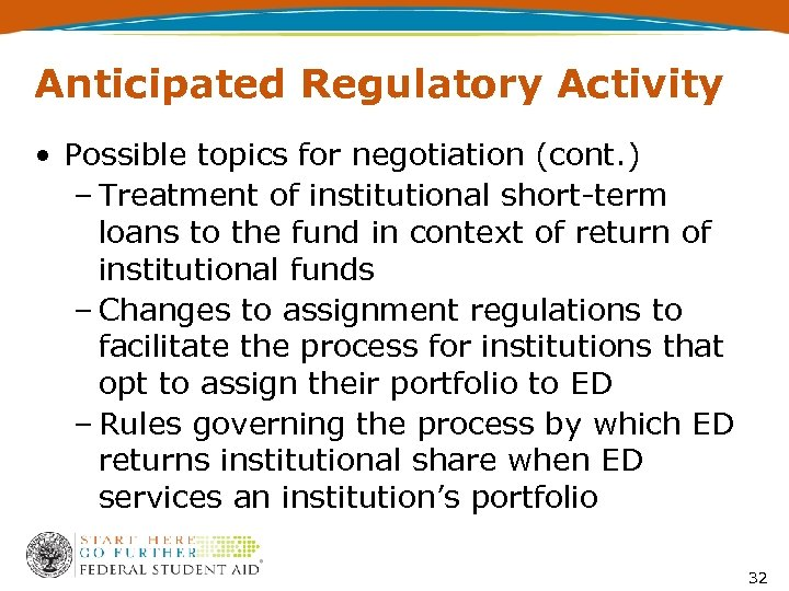 Anticipated Regulatory Activity • Possible topics for negotiation (cont. ) – Treatment of institutional
