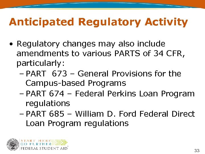 Anticipated Regulatory Activity • Regulatory changes may also include amendments to various PARTS of