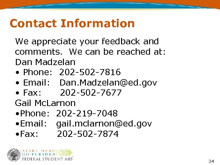 Contact Information We appreciate your feedback and comments. We can be reached at: Dan