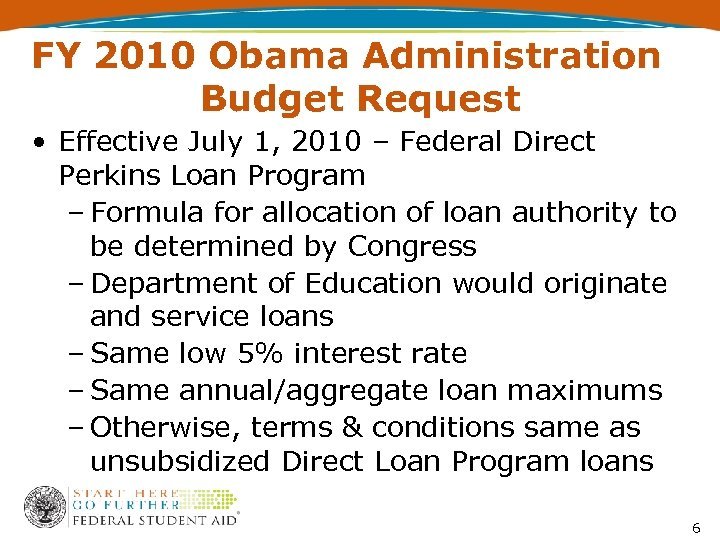 FY 2010 Obama Administration Budget Request • Effective July 1, 2010 – Federal Direct