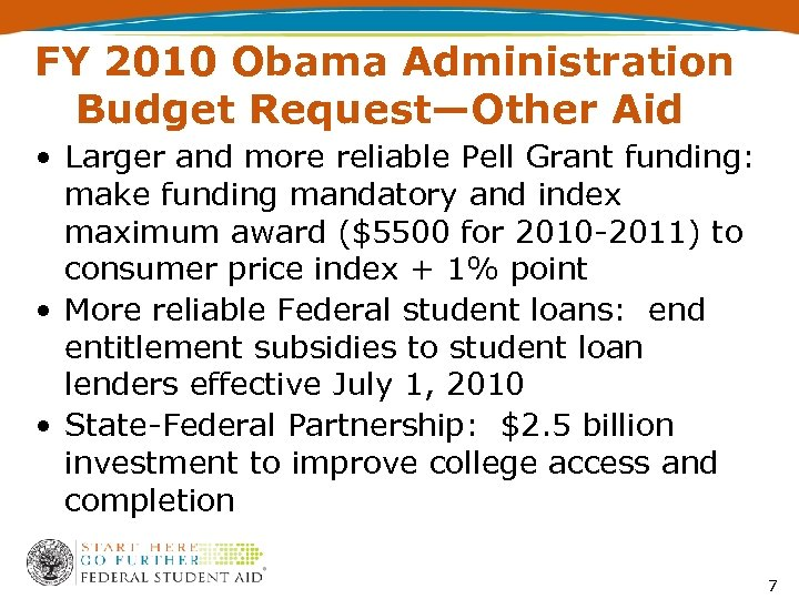 FY 2010 Obama Administration Budget Request—Other Aid • Larger and more reliable Pell Grant