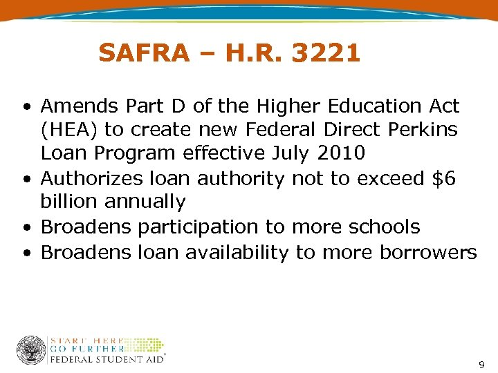 SAFRA – H. R. 3221 • Amends Part D of the Higher Education Act