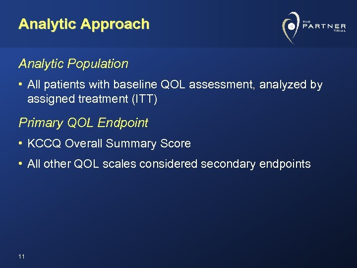 Analytic Approach Analytic Population • All patients with baseline QOL assessment, analyzed by assigned