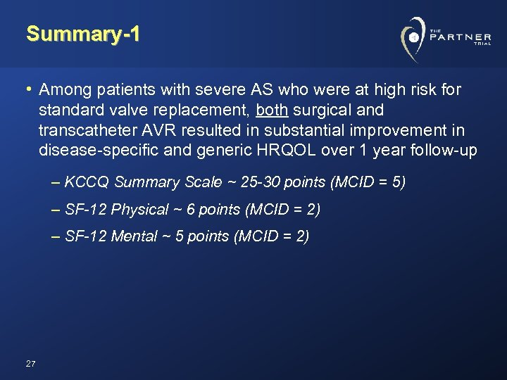 Summary-1 • Among patients with severe AS who were at high risk for standard