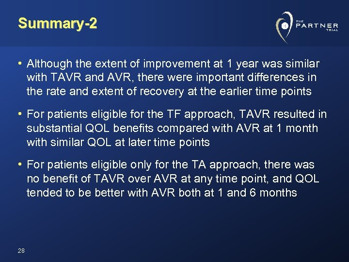 Summary-2 • Although the extent of improvement at 1 year was similar with TAVR