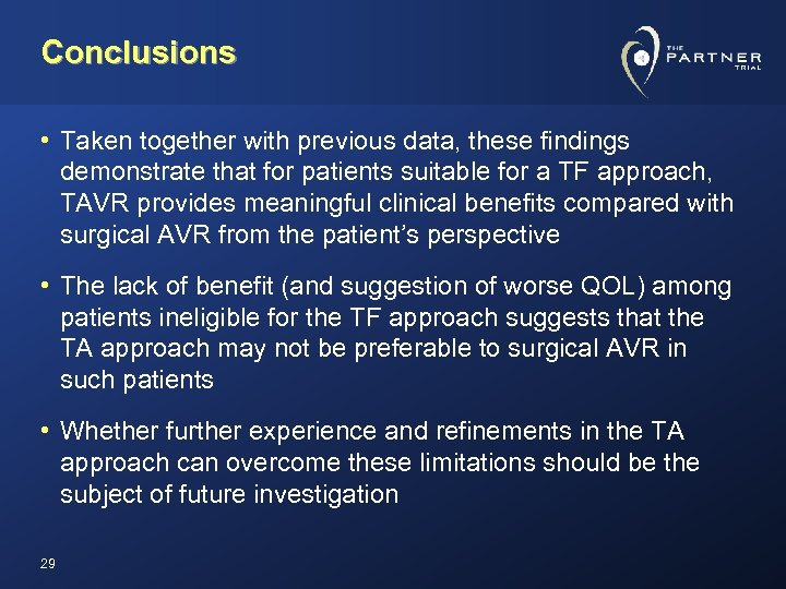 Conclusions • Taken together with previous data, these findings demonstrate that for patients suitable