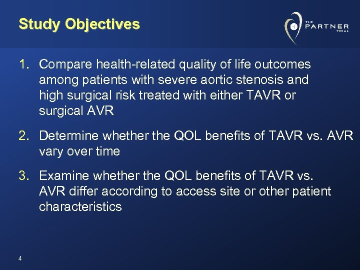 Study Objectives 1. Compare health-related quality of life outcomes among patients with severe aortic
