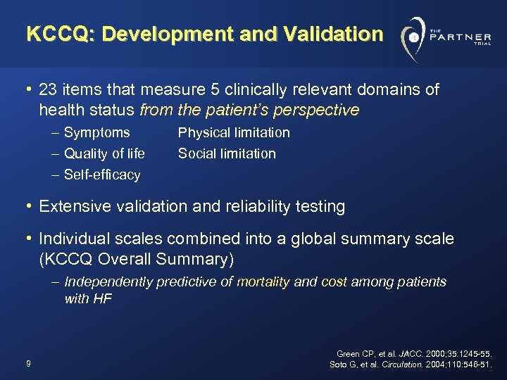 KCCQ: Development and Validation • 23 items that measure 5 clinically relevant domains of