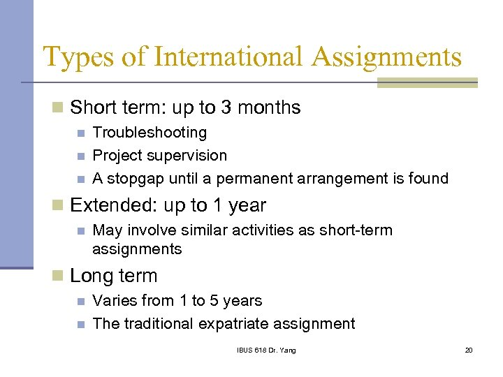Types of International Assignments n Short term: up to 3 months n n n