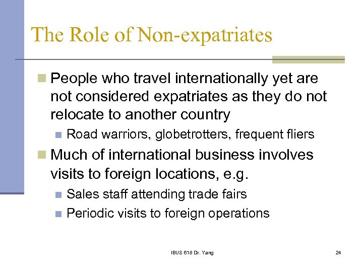 The Role of Non-expatriates n People who travel internationally yet are not considered expatriates