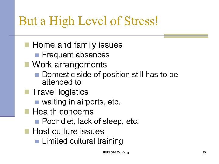 But a High Level of Stress! n Home and family issues n Frequent absences