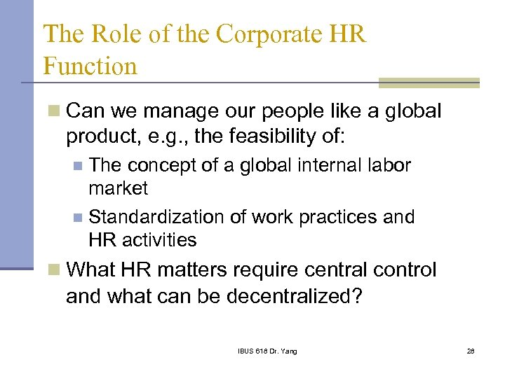 The Role of the Corporate HR Function n Can we manage our people like