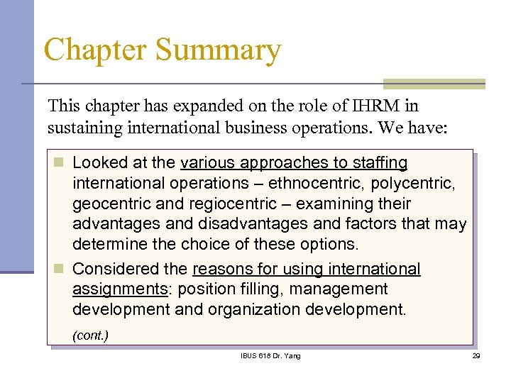 Chapter Summary This chapter has expanded on the role of IHRM in sustaining international