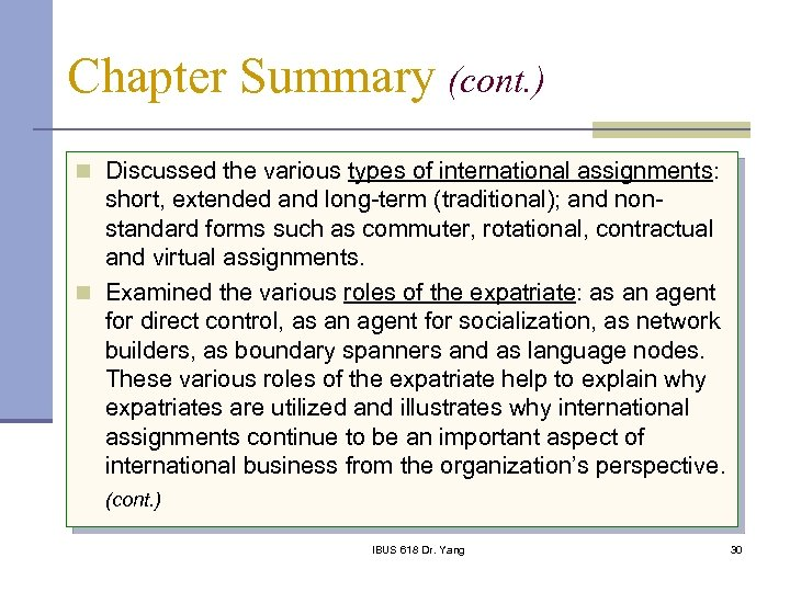 Chapter Summary (cont. ) n Discussed the various types of international assignments: short, extended